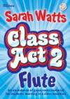 Class Act 2 Flute Student Copy - Sarah Watts