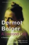 Second Life - Dermot Bolger, Bolger