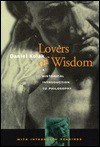 Lovers Of Wisdom: A Historical Introduction To Philosophy With Integrated Readings - Daniel Kolak