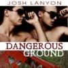 Dangerous Ground - Josh Lanyon, Adrian Bisson