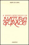 Brief Catechesis on Nature and Grace - Henri de Lubac