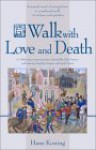 A Walk with Love and Death - Hans Koning