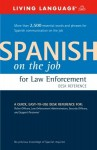 Spanish on the Job for Law Enforcement Desk Reference - Living Language, Helga Schier, Suzanne McQuade
