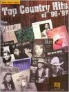 Top Country Hits of '96/'97 - Hal Leonard Publishing Company