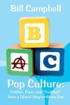 Pop Culture: Politics, Puns, and Poohbutt from a Liberal Stay-At-Home Dad - Bill Campbell