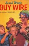 Guy Wire - Sarah Weeks