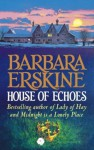 House of Echoes - Barbara Erskine