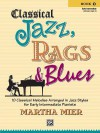 Classical Jazz, Rags & Blues Book 1 Early Intermediate: 10 Classical Melodies Arranged in Jazz Syles for Early Intermediate Pianists - Alfred Publishing Company Inc.