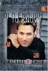 Old Enough to Know - Updated Edition - Michael W. Smith