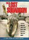 The Lost Squadron: A True Story - David Hayes
