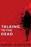 Talking to the Dead - Harry Bingham, Siriol Jenkins