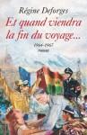 Et quand viendra la fin du voyage...:La Bicyclette bleue (1964-1967) (Littérature Française) (French Edition) - Régine Deforges