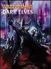 Warhammer Armies: Dark Elves - Gav Thorpe, Space James McQuirk, Tuomas Pirinen, David Gallagher, Geoff Taylor, Nuala Kennedy