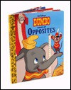 Walt Disney's Dumbo Book Of Opposites (Golden Board Book) - Alan Benjamin