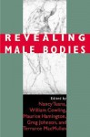 Revealing Male Bodies - Nancy Tuana, Greg Johnson, Maurice Hamington, William Cowling