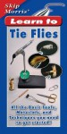 Skip Morris' Learn to Tie Flies: All the Basic Tools, Materials, and Techniques You Need to Get Started! - Skip Morris, Carol Ann Morris