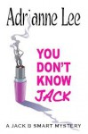 Jack B. Smart (You Don't Know Jack, #1) - Adrianne Lee