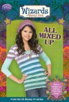 All Mixed Up (Wizards of Waverly Place) - Heather Alexander