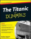 The Titanic For Dummies - Stephen J. Spignesi