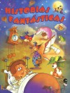Historias Fantasticas (Fairy Tales) - Editors of Larousse (Mexico), Francoise Le Gloahec, Francois Ruyer, Adrian Pellaumail