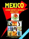 Mexico Export-Import and Business Directory - USA International Business Publications, USA International Business Publications