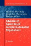 Advances in Agent-Based Complex Automated Negotiations - Takayuki Ito, Minjie Zhang, Valentin Robu