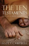 The Ten Testaments: Lessons from the Greatest Teacher of All Time - Scott Campbell