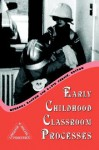 Early Childhood Classroom Processes - Rebecca Kantor, David Fernie