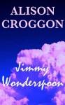 Jimmy Wonderspoon - Alison Croggon
