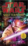 Star Wars: Shatterpoint (Star Wars: The Clone Wars, #1) - Matthew Stover