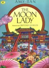 The Moon Lady - Amy Tan, Gretchen Schields