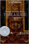 To Be a Slave - Julius Lester, Tom Feelings