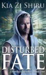 Disturbed Fate (Otherkin Spirits #1) - Kia Zi Shiru