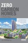 Zero-carbon Homes: A Road Map - Joanna Williams