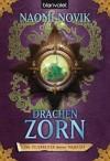 Die Feuerreiter Seiner Majestät 03: Drachenzorn (German Edition) - Naomi Novik, Marianne Schmidt