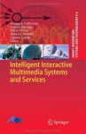 Intelligent Interactive Multimedia Systems and Services (Smart Innovation, Systems and Technologies) - George A. Tsihrintzis, Ernesto Damiani, Maria Virvou