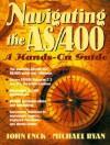 Navigating the AS/400: A Hands-On Guide - John Enck, Michael Ryan