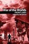 War of the Worlds: Frontlines - J.W. Schnarr, Gerard Daniel Houarner, Mark Onspaugh, Davin Ireland, Edward Morris, Jodi Lee, Harper Hull, Brent Knowles, Camille Alexa, Michael Scott Bricker, Vincent L. Scarsella, Sheila Crosby, David Steffen, Bruce Golden, R.J. Sevin, Kristen Lee Knapp, Auston Habersha