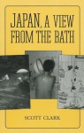 Japan, a View from the Bath - Scott Clark