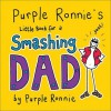 Purple Ronnie's Little Book for a Smashing Dad - Purple Ronnie, Purple Ronnie