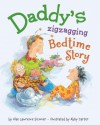 Daddy's Zigzagging Bedtime Story - Alan Sitomer, Abby Carter