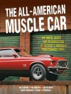 The All-American Muscle Car: The Birth, Death and Resurrection of Detroit's Greatest Performance Cars - Jim Wangers, Colin Comer