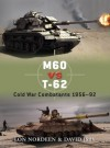 M60 vs T-62: Cold War Combatants 1956-92 - Lon O. Nordeen, David Isby, Richard Chasemore