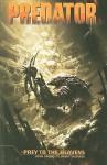 Predator: Prey to the Heavens - John Arcudi, Javier Saltares, Wes Dzioba