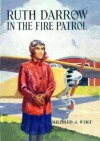 Ruth Darrow in the Fire Patrol or Capturing the Redwood Thieves - Mildred A. Wirt
