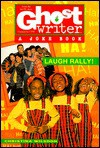 LAUGH RALLY, THE (Ghostwriter) - Christina Wilsdon