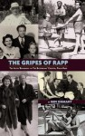 The Gripes of Rapp - The Auto/Biography of the Bickersons' Creator, Philip Rapp - Ben Ohmart, Philip Rapp