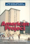 American Project: The Rise and Fall of a Modern Ghetto - Sudhir Venkatesh, William Julius Wilson