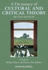 A Dictionary of Cultural and Critical Theory - Michael Payne