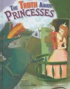 The Truth about Princesses - Nancy Kelly Allen